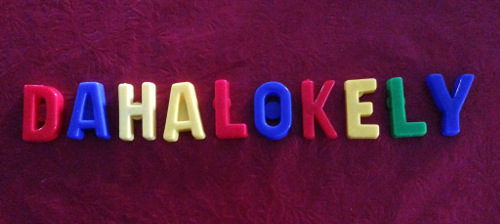 Dahalokely spelled out in plastic alphabet letters